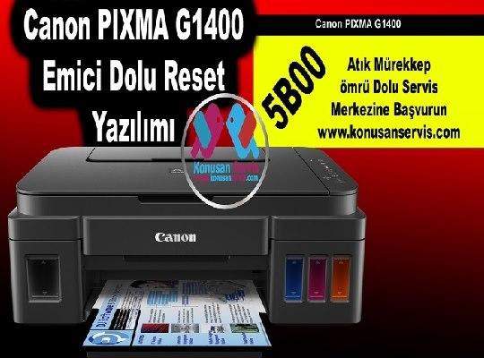 Canon G1400 5B02 Hata Kodu Emici Dolu Hatası Gireme